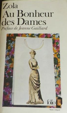 """Image - <em>Au Bonheur des Dames</em>"""" /></a></p> </div><h3>Commentaires</h3><p>Edition Folio avec une préface de Jeanne Gaillard.</p><h3>Auteur</h3><p>Non déterminé</p><h3>Date</h3><p>s.d.</p><h3>Origine</h3><p>Centre Zola</p><h3>Mots-clés</h3><ul class="""