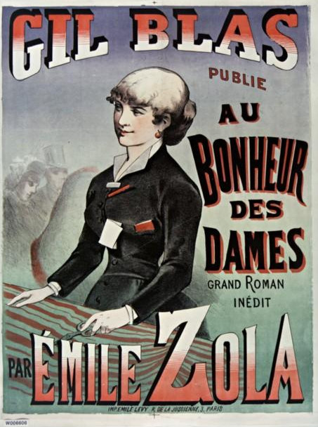 """Image - Affiche pour la parution d'<em>Au Bonheur des Dames</em> en feuilleton"""" /></a></p> </div><h3>Commentaires</h3><p><em>Au Bonheur des Dames</em> paraît en feuilleton dans le <em>Gil Blas</em>, du 17 décembre 1882 au 1er mars 1883. Le roman sort chez Charpentier, le 2 mars 1883.L'affiche représente l'héroïne du roman, Denise Baudu, engagée dans le grand magasin dirigé par Octave Mouret et qui fait face au petit commerce voué à disparaître de son oncle Baudu.</p><h3>Auteur</h3><p>Non déterminé</p><h3>Date</h3><p>1882</p><h3>Mots-clés</h3><ul class="""