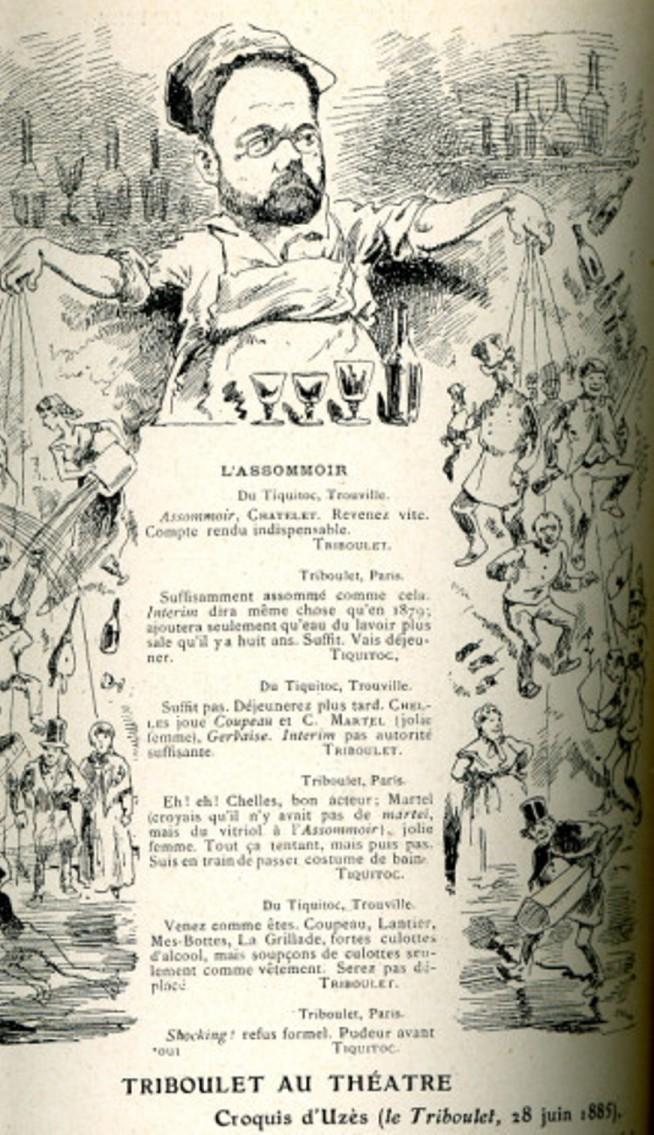 """Image - <em>L'Assommoir</em> au théâtre"""" /></a></p> </div><h3>Commentaires</h3><p>Représenté pour la première fois le 18 janvier 1879, <em>L'Assommoir</em> avait été repris en 1885 au théâtre du Châtelet. C'est à cette reprise que répond l'image d'Uzès représentant Zola en père Colombe.</p><h3>Auteur</h3><p>Uzes</p><h3>Date</h3><p>28 juin 1885</p><h3>Origine</h3><p><em>Le Triboulet</em>, 28 juin 1885</p><h3>Mots-clés</h3><ul class="""
